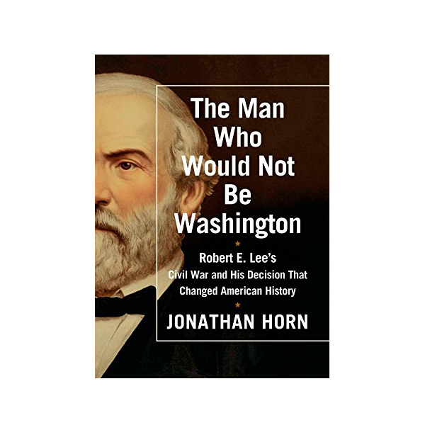 The Man Who Would Not Be Washington (HB)