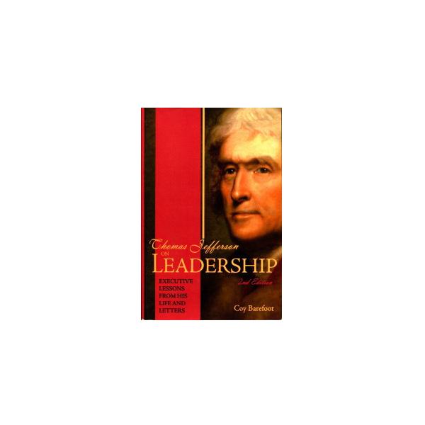 Thomas Jefferson on Leadership: Executive Lessons