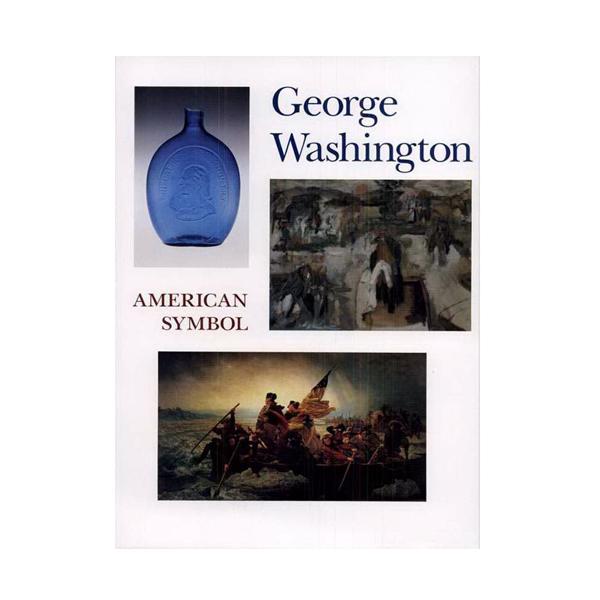 George Washington: American Symbol
