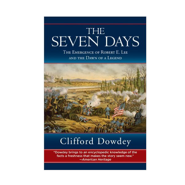 Seven Days: The Emergence of Robert E. Lee