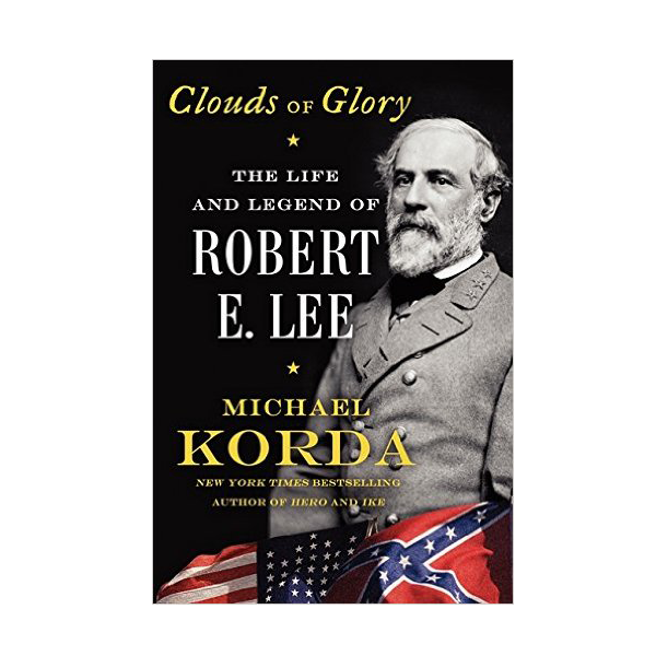 Clouds of Glory: The Life and Legend of Robert E. Lee (PB)