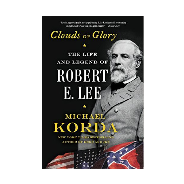 Clouds of Glory: The Life and Legend of Robert E. Lee (HB)