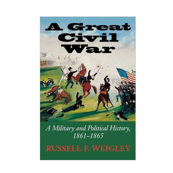A Great Civil War: A Military and Political History