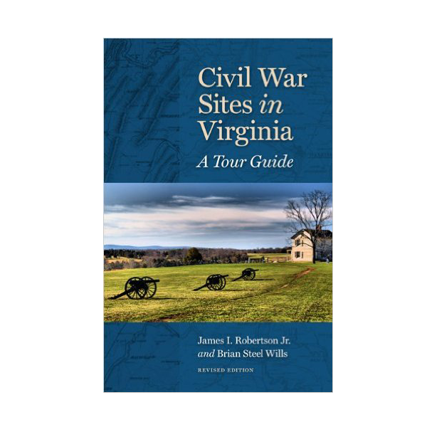 Civil War Sites in Virginia: A Tour Guide (PB)