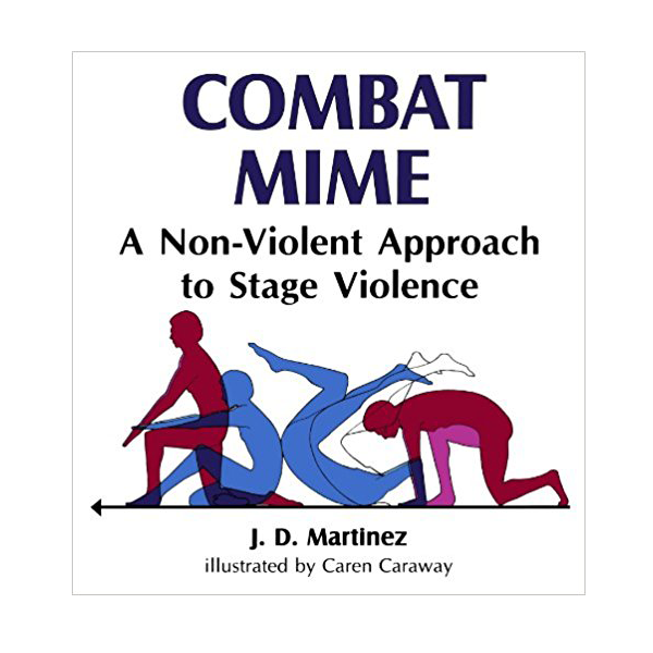 Image For Combat Mime: A Non-Violent Approach to Stage Violence
