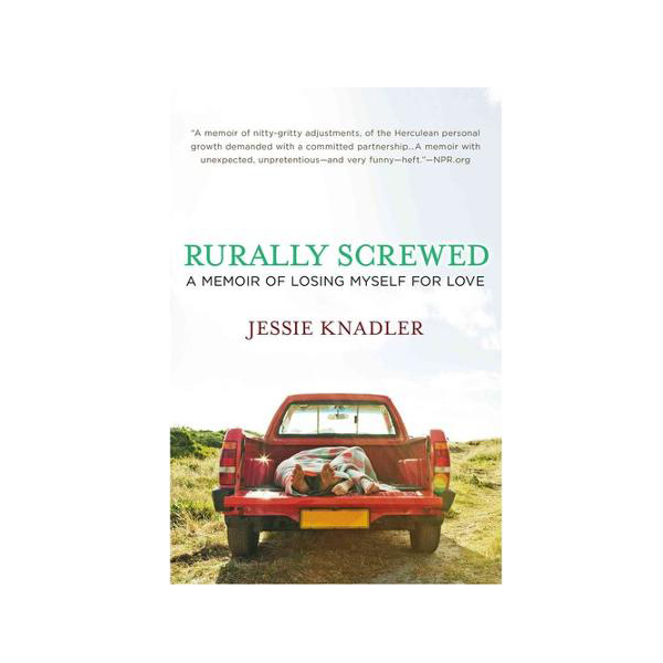 Image For Rurally Screwed: A Memoir of Losing Myself for Love (HB)