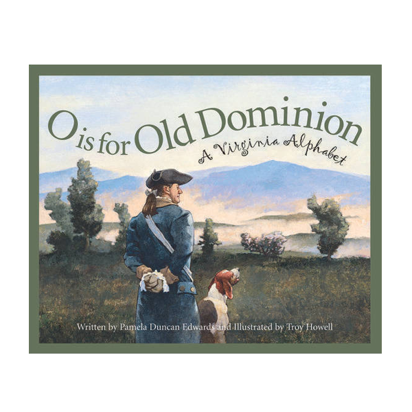 Cover Image For O is for Old Dominion: A Virginia Alphabet (HB)