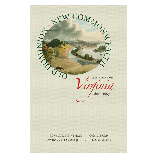 Cover Image For Old Dominion, New Commonwealth: A History of Virginia (HB)