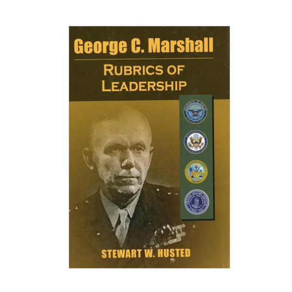 Image For George C. Marshall: Rubrics of Leadership (HB)