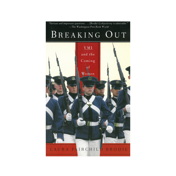 Image For Breaking Out: VMI and the Coming of Women (PB)