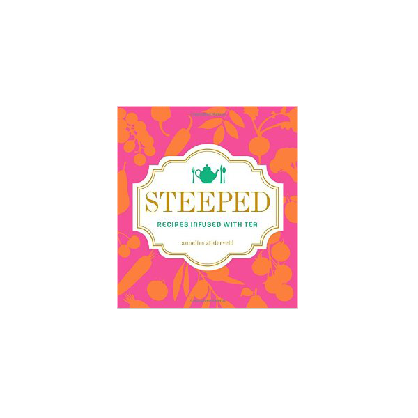 Image For Steeped: Recipes Infused with Tea