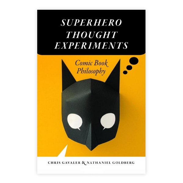 Image For Superhero Thought Experiments: Comic Book Philosophy (PB)